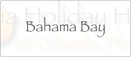 Bahama Bay Davenport Orlando Florida